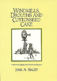 Windmills, Drouths and Cottonseed Cake