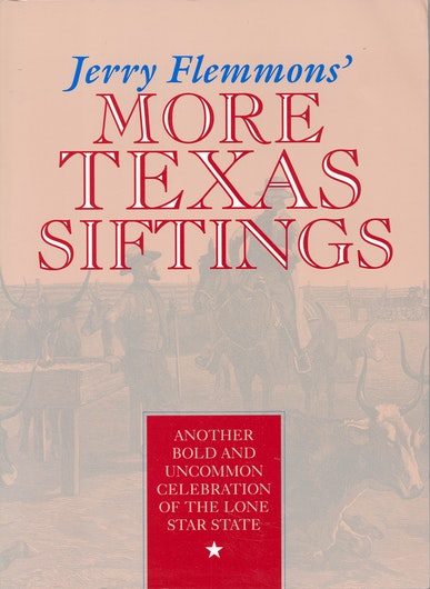 Jerry Flemmons' More Texas Siftings