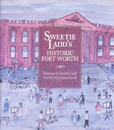 Sweetie Ladd's Historic Fort Worth