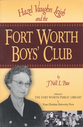 Hazel Vaughn Leigh and the Fort Worth Boys' Club