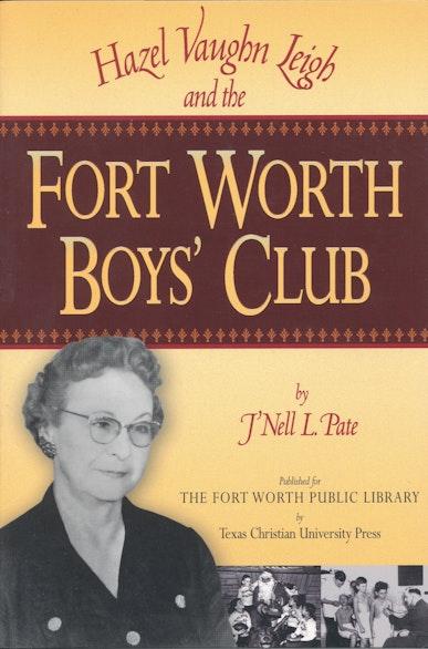 Hazel Vaughn Leigh and the Fort Worth Boys' Club