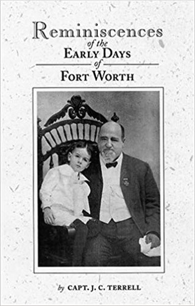 Reminiscences of the Early Days in Fort Worth