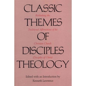 Classic Themes of Disciples Theology