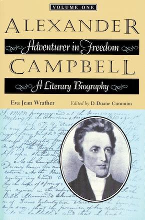 Alexander Campbell: Adventurer in Freedom
