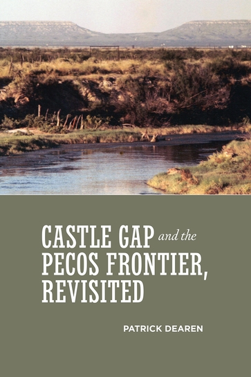 Castle Gap and the Pecos Frontier, Revisited