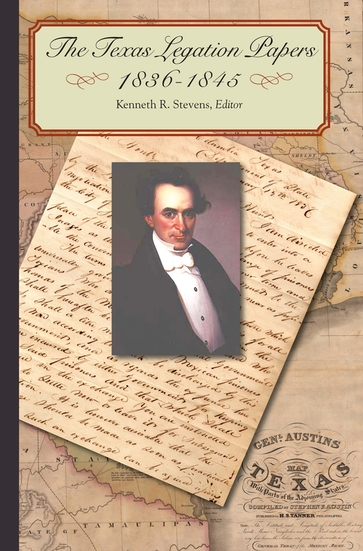 The Texas Legation Papers, 1836-1845