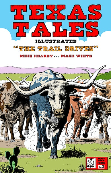 Texas Tales Illustrated #2: The Trail Drives