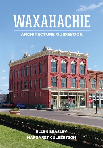 Waxahachie Architecture Guidebook
