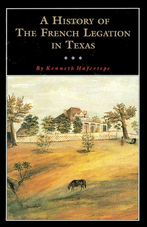 A  History of the French Legation in Texas