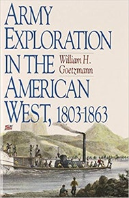 Army Exploration in the American West. 1803–1863