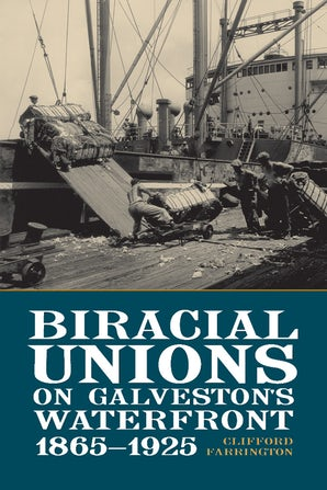 Biracial Unions on Galveston's Waterfront, 1865-1925