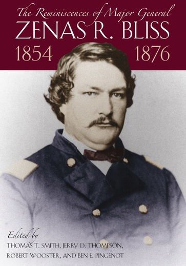 The  Reminiscences of Major General Zenas R. Bliss, 1854-1876