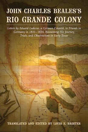 John Charles Beales's Rio Grande Colony