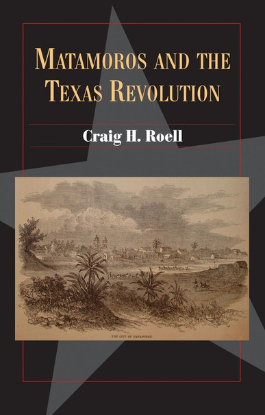 Matamoros and the Texas Revolution