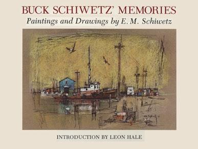 Buck Schiwetz' Memories