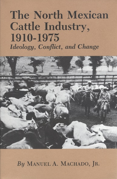 North Mexican Cattle Industry, 1910-1975