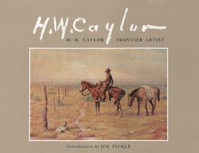 H. W. Caylor, Frontier Artist