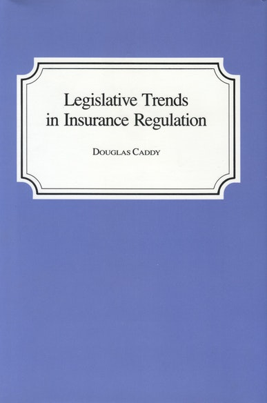 Legislative Trends in Insurance Regulation