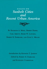 Essays on Sunbelt Cities and Recent Urban America