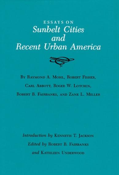 Essays on Sunbelt Cities and Recent Urban America