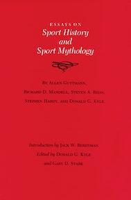 Essays on Sport History and Sport Mythology