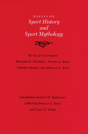 Essays on Sport History and Sport Mythology