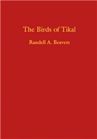 The Birds of Tikal