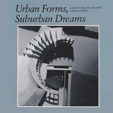 Urban Forms, Suburban Dreams