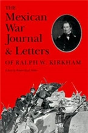 Mexican War Journal and Letters of Ralph K. Kirkham