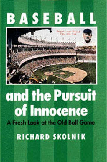 Baseball and the Pursuit of Innocence