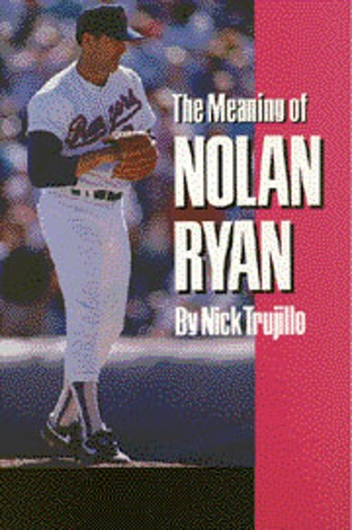The Meaning of Nolan Ryan