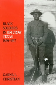 Black Soldiers in Jim Crow Texas, 1899-1917