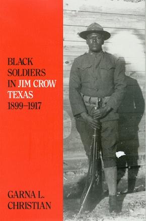 Black Soldiers in Jim Crow Texas, 1899-1917
