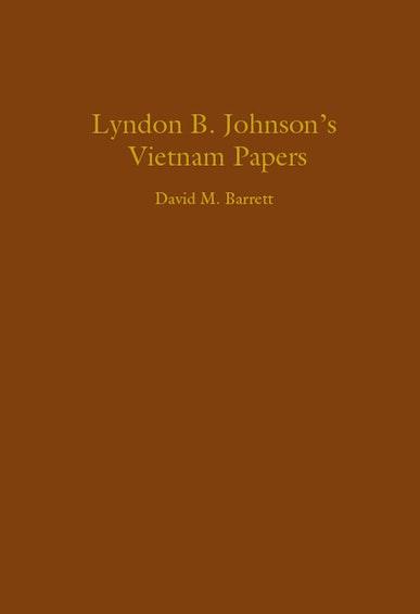 Lyndon B. Johnson's Vietnam Papers