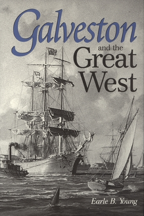 Galveston and the Great West