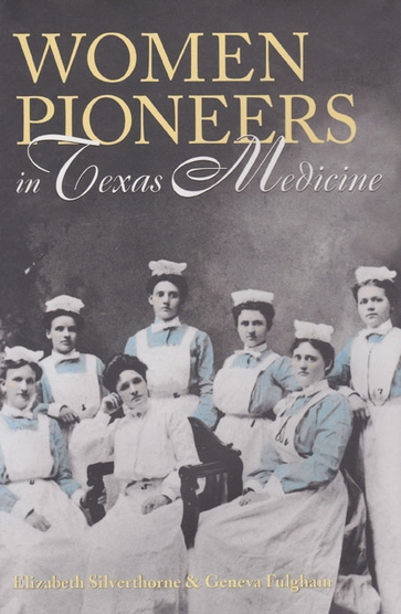 Women Pioneers in Texas Medicine