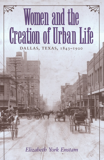 Women and the Creation of Urban Life