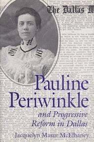 Pauline Periwinkle and Progressive Reform in Dallas