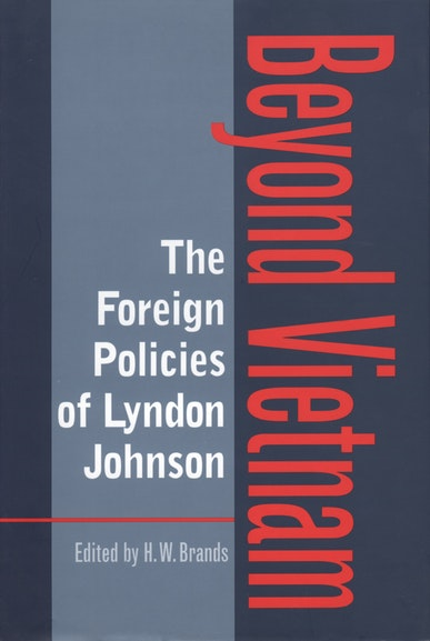 The Foreign Policies of Lyndon Johnson
