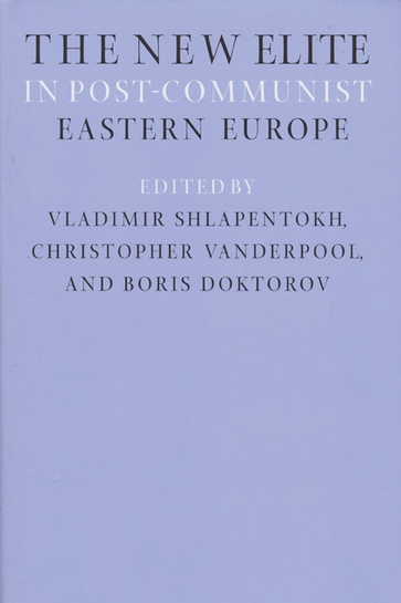 The New Elite in Post-Communist Eastern Europe
