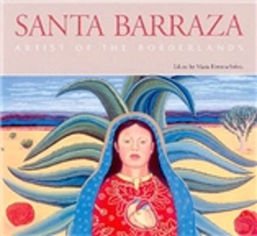 Santa Barraza, Artist of the Borderlands
