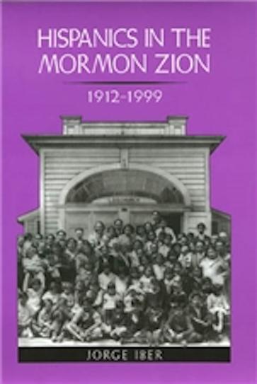Hispanics in the Mormon Zion, 1912-1999