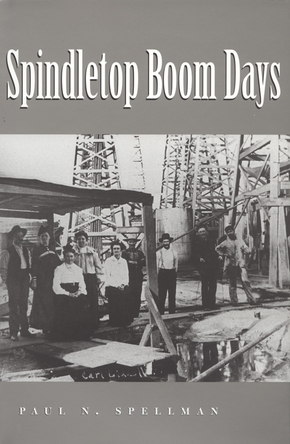 Spindletop Boom Days