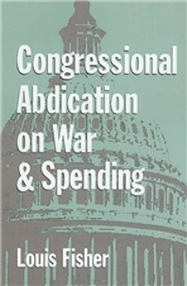 Congressional Abdication on War and Spending