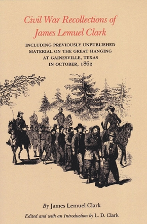 Civil War Recollections of James Lemuel Clark