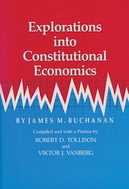 Explorations into Constitutional Economics