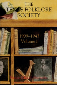 Texas Folklore Society, 1909-1943