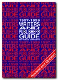 Writers and Publishers Guide to Texas Markets, 1997–1999