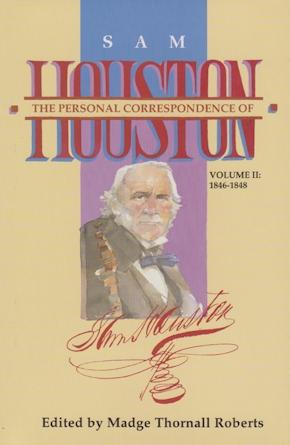 The  Personal Correspondence of Sam Houston. Volume II