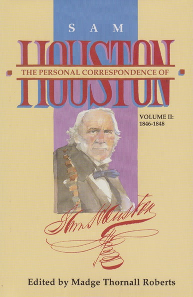 The  Personal Correspondence of Sam Houston. Volume II